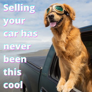 Selling your car has never