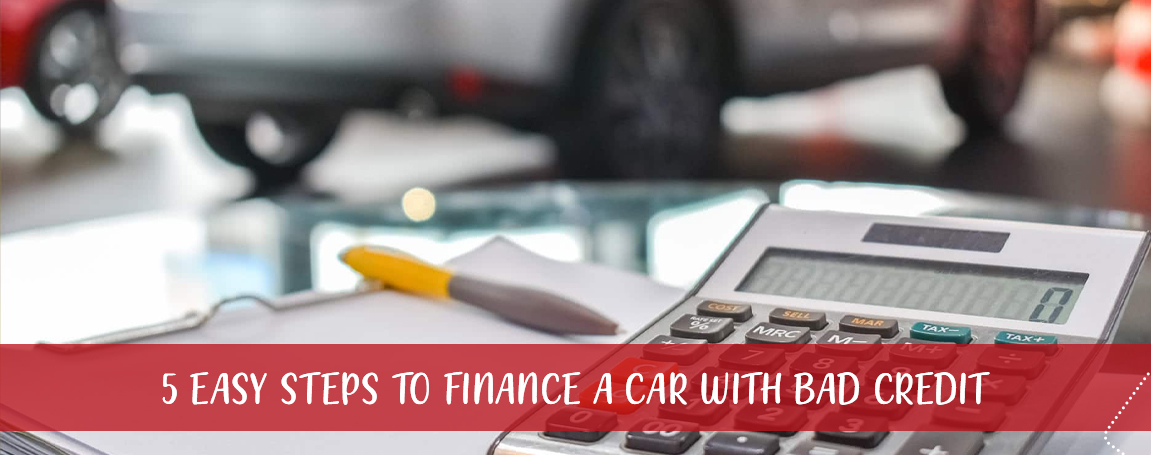 5 Easy Steps to Finance a Car with Bad Credit